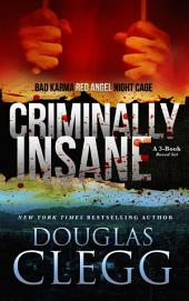 Criminally Insane: A Box Set of Three Novels: Bad Karma, Red Angel, and Night Cage