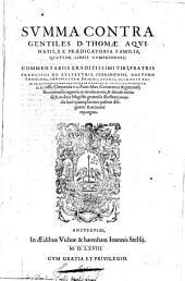 Summa contra gentiles D. Thomae Aquinatis... commentariis... fratris Francisci de Sylvestris...