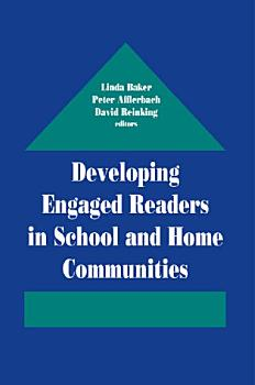 Developing Engaged Readers in School and Home Communities PDF