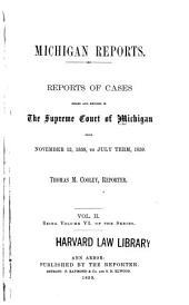 Michigan Reports: Cases Decided in the Supreme Court of Michigan, Volume 6