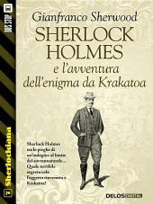 Sherlock Holmes e l'avventura dell'enigma da Krakatoa