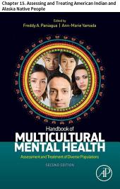 Handbook of Multicultural Mental Health: Chapter 15. Assessing and Treating American Indian and Alaska Native People, Edition 2