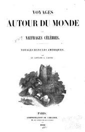 Voyages autour du monde et naufrages célèbres: Volume2