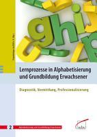 Lernprozesse in Alphabetisierung und Grundbildung Erwachsener PDF
