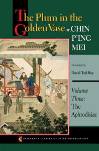 The Plum in the Golden Vase or  Chin P ing Mei  Volume Three Book