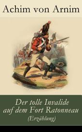 Der tolle Invalide auf dem Fort Ratonneau (Erzählung) - Vollständige Ausgabe