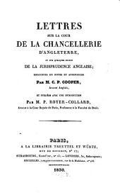 Lettres sur la cour de chancellerie d'Angleterre et sur quelques points de la jurisprudence angloise: enr. de notes et append