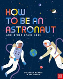 How to Be an Astronaut and Other Space Jobs PDF