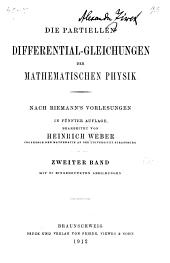 Die partiellen Differential-gleichungen der mathematischen Physik: nach Riemanns̓ Vorlesungen in 5. Aufl. bearb, Band 2