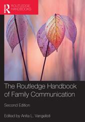 The Routledge Handbook of Family Communication: Edition 2