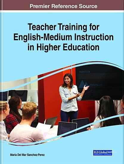 Teacher Training for English Medium Instruction in Higher Education PDF
