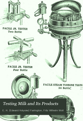 Testing milk and its products: a manual for dairy students, creamery and cheese factory operators, food chemists and dairy farmers, Volume 11