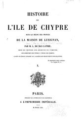 L'île de Chypre: sa situation présente et ses souvenirs du moyen-âge, Volume1