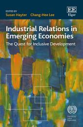 Industrial Relations in Emerging Economies: The Quest for Inclusive Development