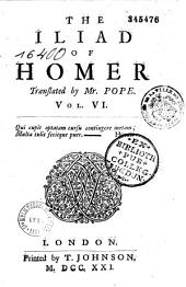 The Iliad of Homer, Translated by Mr Pope
