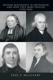 Reform Movements in Methodism and How They Were Treated (1784–1830)
