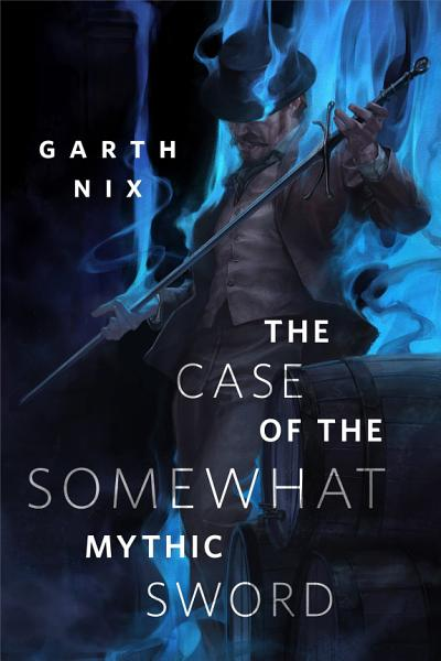 Download The Case of the Somewhat Mythic Sword Book