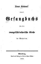 Neuer Entwurf eines Gesangbuchs für die evangelisch-lutherische Kirche in Bayern