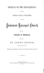 Journal of the Proceedings of the ... Annual Convention of the Protestant Episcopal Church in the Diocese of Michigan: Held in ..., Volumes 34-38