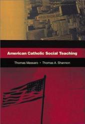 American Catholic Social Teaching: Volume 1
