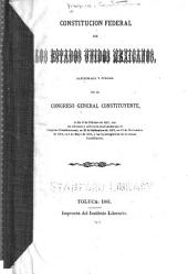 Constitución federal de los Estados Unidos Mexicanos: sancionada y jurada por el Congreso General Constituyente, el día 5 de febrero de 1857, con las reformas y adiciones sancionadas por el Congreso Constitucional, en 25 de setiembre de 1873, en 13 de noviembre de 1874, en 5 de mayo de 1878, y las leyes orgánicas de la misma Constitución