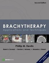 Brachytherapy, Second Edition: Applications and Techniques, Edition 2