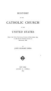 A History of the Catholic Church Within the Limits of the United States PDF