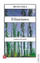 Filtraciones: Poemas reunidos