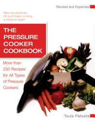 The Pressure Cooker Cookbook Revised Book PDF