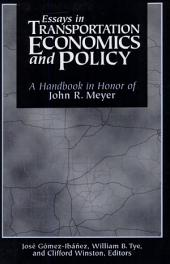 Essays in Transportation Economics and Policy: A Handbook in Honor of John R. Meyer