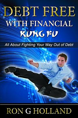 Debt Free with Financial Kung Fu