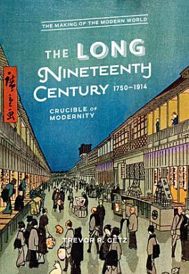 The Long Nineteenth Century  1750 1914