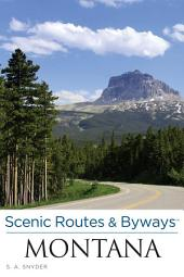 Scenic Routes & Byways Montana: Edition 3