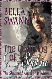 The Claiming of Sophia, the Sheltered Angel of Wisdom