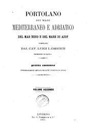 Portolano dei mari Mediterraneo e Adriatico del Mar Nero e del Mare di Azof Compilato dal Cav. Luigi Lamberti