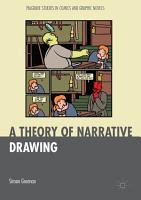 A Theory of Narrative Drawing PDF