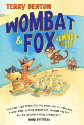 Wombat and Fox: Summer in the City: Summer in the City