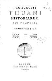 Jac. Augusti Thuani Historiarum sui temporis: tomus tertius : lib. XLVIX-LXXIII., Volume 1