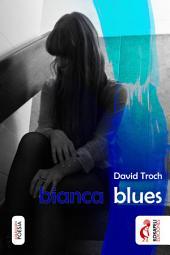 bianca blues