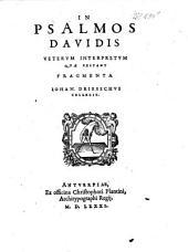 In Psalmos Davidis veterum interpretum quae extant Fragmenta