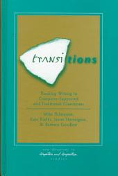 Transitions: Teaching Writing in Computer-supported and Traditional Classrooms