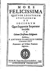 Mors felicissima quatuor Legatorum Lusitanorum quo Iapponiae Imperator occidit in odium Christianae Religionis