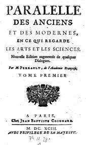 Paralelle des anciens et des modernes en ce gui regarde les arts et les sciences. Nouv. ed. augm: Volume1