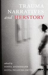 Trauma Narratives And Herstory Book PDF