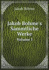 Jakob Bohme's Sammtliche Werke