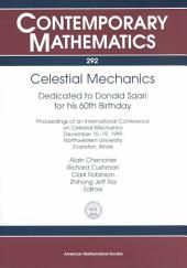 Celestial Mechanics: Dedicated to Donald Saari for His 60th Birthday : Proceedings of an International Conference on Celestial Mechanics, December 15-19, 1999, Northwestern University, Evanston, Illinois