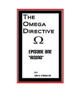 The Omega Directive Episode One