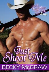 Just Shoot Me: #2, The Cowboy Way