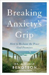 Breaking Anxiety s Grip Book