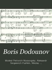Boris Dodounov: Drame musical populaire en 4 actes avec un prologue (d'apres Pouchkine et Karamzine)